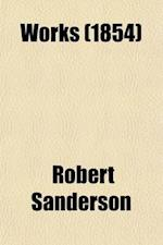 Works Volume 4 af Robert Sanderson