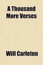 A Thousand More Verses af Will Carleton