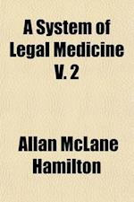 A System of Legal Medicine Volume 2 af Allan Mclane Hamilton