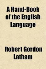 A Hand-Book of the English Language af Robert Gordon Latham