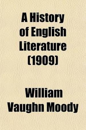 Bog, paperback A History of English Literature (1909) af William Vaughn Moody