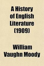 A History of English Literature (1909) af William Vaughn Moody