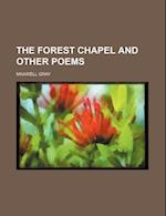 The Forest Chapel and Other Poems af Maxwell Gray