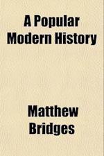 A Popular Modern History af Matthew Bridges