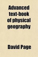 Advanced Text-Book of Physical Geography af David Page
