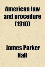 American Law and Procedure (Volume 9) af La Salle Extension University Law, James Parker Hall