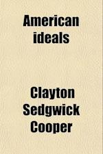 American Ideals af Clayton Sedgwick Cooper