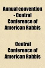 Annual Convention - Central Conference of American Rabbis (Volume 29) af Central Conference Of American Rabbis