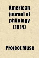 American Journal of Philology (Volume 35) af Basil L. Gildersleeve, Project Muse