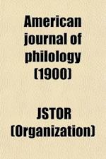American Journal of Philology (Volume 21) af Basil L. Gildersleeve, Jstor (Organization)