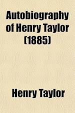 Autobiography of Henry Taylor (Volume 2)