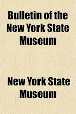 Bulletin of the New York State Museum (Volume 36) af New York State Museum