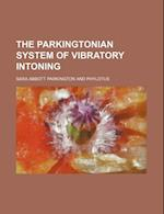 The Parkingtonian System of Vibratory Intoning af Sara Abbott Parkington