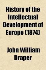 History of the Intellectual Development of Europe af John William Draper