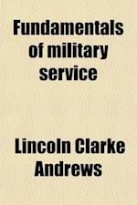 Fundamentals of Military Service af Lincoln Clarke Andrews