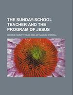 The Sunday-School Teacher and the Program of Jesus af George Harvey Trull