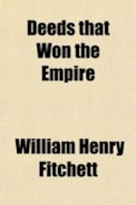 Deeds That Won the Empire af William Henry Fitchett