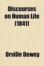 Discourses on Human Life af Orville Dewey