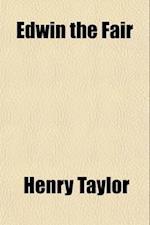 Edwin the Fair; An Historical Drama