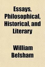 Essays, Philosophical, Historical, and Literary af William Belsham
