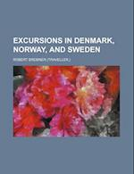 Excursions in Denmark, Norway, and Sweden af Robert Bremner