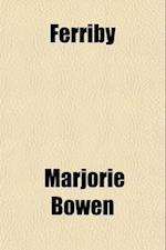 Ferriby af Marjorie Bowen