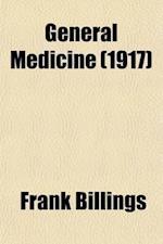 General Medicine Volume 1 af Frank Billings, Anonymous