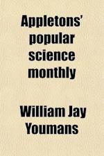 Appletons' Popular Science Monthly af William Jay Youmans