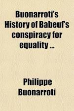 Buonarroti's History of Babeuf's Conspiracy for Equality af Philippe Buonarroti