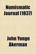 Numismatic Journal (Volume 2) af John Yonge Akerman