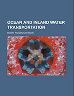 Ocean and Inland Water Transportation af Emory Richard Johnson