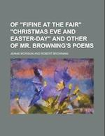 Of Fifine at the Fair Christmas Eve and Easter-Day and Other of Mr. Browning's Poems af Mrs Jean Morison Campbell, Jeanie Morison