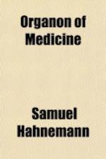 Organon of Medicine af Samuel Hahnemann