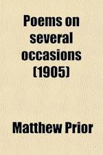 Poems on Several Occasions af Matthew Prior