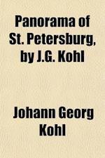 Panorama of St. Petersburg, by J.G. Kohl af Johann Georg Kohl