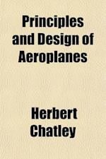 Principles and Design of Aeroplanes af Herbert Chatley
