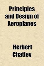 Principles and Design of Aeroplanes af Herbert Chatley