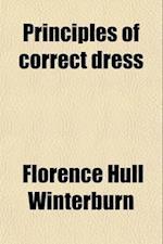 Principles of Correct Dress af Florence Hull Winterburn