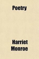 Poetry (Volume 18) af Harriet Monroe, Modern Poetry Association