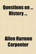 Questions on History af Allen Harmon Carpenter