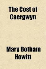 The Cost of Caergwyn Volume 3 af Mary Botham Howitt