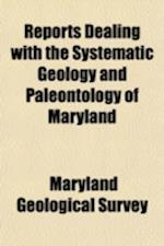 Reports Dealing with the Systematic Geology and Paleontology of Maryland Volume 2, PT. 1 af Maryland Geological Survey