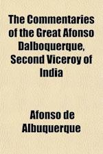 The Commentaries of the Great Afonso Dalboquerque, Second Viceroy of India (Volume 2) af Afonso De Albuquerque