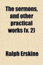The Sermons, and Other Practical Works (Volume 2) af Ralph Erskine