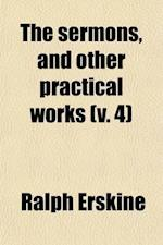 The Sermons, and Other Practical Works (Volume 4) af Ralph Erskine