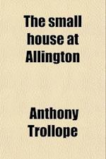 The Small House at Allington (Volume 38)