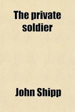 The Private Soldier af John Shipp
