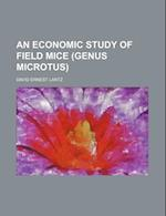 An Economic Study of Field Mice (Genus Microtus) af David Ernest Lantz