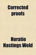 Corrected Proofs af Horatio Hastings Weld, H. Hastings Weld