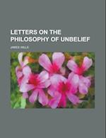 Letters on the Philosophy of Unbelief af James Wills